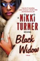 Black Widow ebook by Nikki Turner