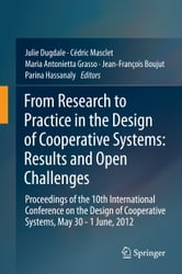 From Research to Practice in the Design of Cooperative Systems: Results and Open Challenges - Proceedings of the 10th International Conference on the Design of Cooperative Systems, May 30 - 1 June, 2012 ebook by