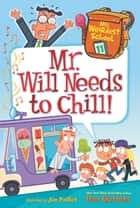 My Weirdest School #11: Mr. Will Needs to Chill! ebook by Dan Gutman, Jim Paillot