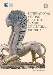 International meeting on illicit traffic of cultural property ebook by Aa.Vv., Jeannette Papadopoulos