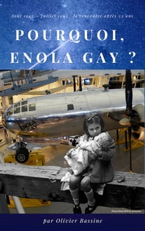 Pourquoi, Enola Gay ? ebook by Olivier Bassine