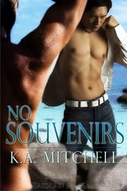 No Souvenirs ebook by K. A. Mitchell