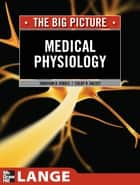 Medical Physiology: The Big Picture ebook by Jonathan Kibble,Colby Halsey