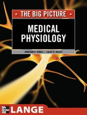 Medical Physiology: The Big Picture - The Big Picture ebook by Jonathan Kibble,Colby Halsey