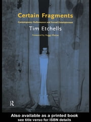 Certain Fragments - Texts and Writings on Performance ebook by Tim Etchells