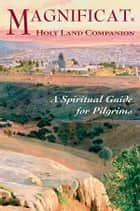 Magnificat Holy Land Companion ebook by Magnificat