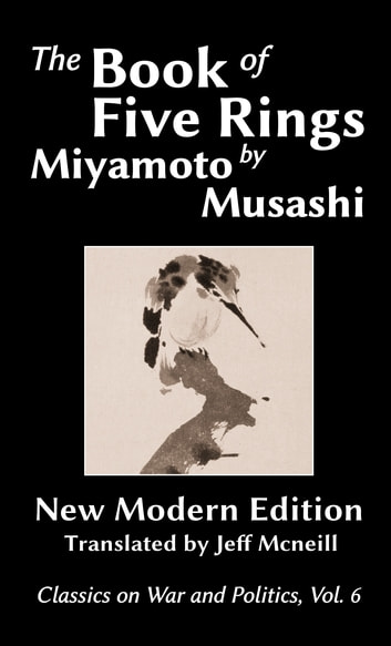 The Book of Five Rings by Miyamoto Musashi - New Modern Edition ebook by Miyamoto Musashi,Jeff Mcneill