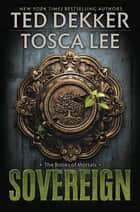 Sovereign ebook by Ted Dekker, Tosca Lee