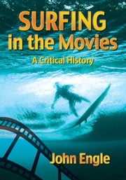 Surfing in the Movies - A Critical History ebook by John Engle