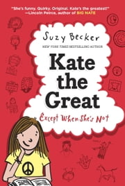 Kate the Great, Except When She's Not ebook by Suzy Becker,Suzy Becker