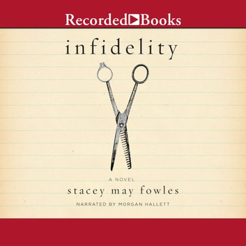 Infidelity - A Novel audiobook by Stacey May Fowles