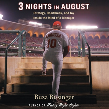 Three Nights in August - Strategy, Heartbreak, and Joy: Inside the Mind of a Manager audiobook by Buzz Bissinger
