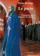 Le pacte - Les Guerriers du silence, T0 ebook by Pierre Bordage