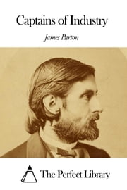 Captains of Industry ebook by James Parton