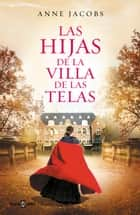 Las hijas de la villa de las telas ebook by Anne Jacobs