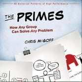 The Primes - How Any Group Can Solve Any Problem ebook by Chris McGoff