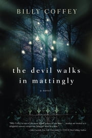 The Devil Walks in Mattingly ebook by Billy Coffey