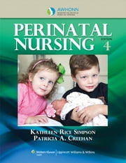 AWHONN's Perinatal Nursing ebook by Kathleen R. Simpson,Pat A. Creehan