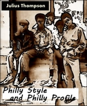Philly Style and Philly Profile ebook by J. E. Thompson