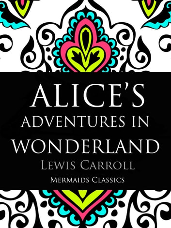 Alice's Adventures in Wonderland - An Original Classic ebook by Lewis Carroll
