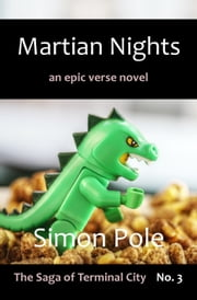 Martian Nights: An Epic Verse Novel (Saga No. 3) ebook by Simon Pole