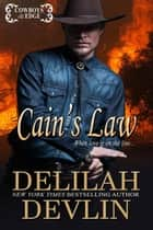 Cain's Law - Cowboys on the Edge, #3 ebook by Delilah Devlin