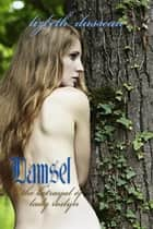 Damsel - The Betrayal of Lady Roslyn ebook by Lizbeth Dusseau, Lizbeth Dusseau