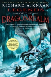Legends of the Dragonrealm ebook by Richard A. Knaak