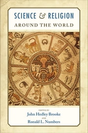 Science and Religion Around the World ebook by John Hedley Brooke,Ronald L. Numbers