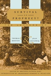 Survival or Prophecy? - The Letters of Thomas Merton and Jean LeClercq ebook by Thomas Merton,Jean Leclercq