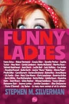 Funny Ladies ebook by Stephen M. Silverman
