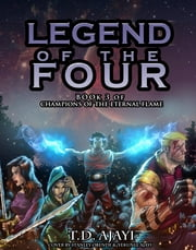 Legend of the Four ebook by T.D Ajayi