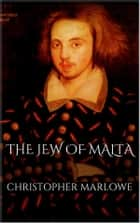 The Jew of Malta ebook by Christopher Marlowe