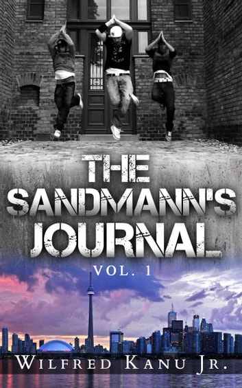 The Sandmann's Journal - Vol. 1 ebook by Wilfred Kanu Jr.