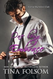 One Long Embrace (Eternal Bachelors Club #5) ebook by Tina Folsom