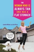 The Woman Who Is Always Tan And Has a Flat Stomach ebook by Lauren Allison,Lisa Perry