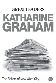 Great Leaders: Katharine Graham ebook by The Editors of New Word City