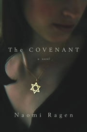 The Covenant ebook by Naomi Ragen
