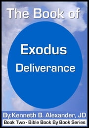 The Book of Exodus - Deliverance ebook by Kenneth B. Alexander,Sherry Mobley