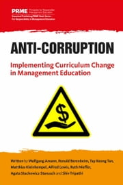 Anti-Corruption - Implementing Curriculum Change in Management Education ebook by Wolfgang Amann,Ronald Berenbeim