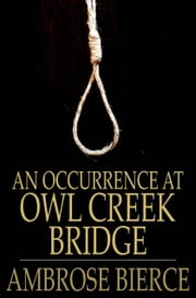 An Occurrence at Owl Creek Bridge ebook by Ambrose Bierce