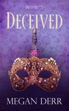 Deceived ebook by Megan Derr