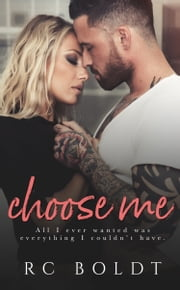 Choose Me ebook by RC Boldt