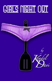 Girls' Night Out ebook by Kendel Davi