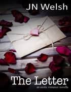 The Letter - An Erotic Romance Novella ebook by JN Welsh