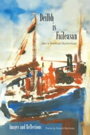 Deilbh is Faileasan - Images and Reflections ebook by Donald Macaulay