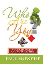 Who Are You ebook by Paul Enenche MD