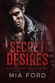 Secret Desires - Roughshod Rollers MC, #4 ebook by Mia Ford