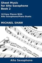 Sheet Music for Alto Saxophone: Book 2 ebook by Michael Shaw