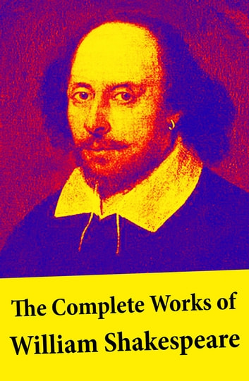 The Complete Works of William Shakespeare - All 213 Plays, Poems, Sonnets, Apocryphal Plays + The Biography: The Life of William Shakespeare by Sidney Lee: Hamlet - Romeo and Juliet - King Lear - A Midsummer Night's Dream - Macbeth - The Tempest - Othello and many more ebook by Sidney  Lee,William Shakespeare